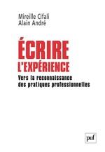 Vente EBooks : Écrire l'expérience  - Alain André - Mireille Cifali