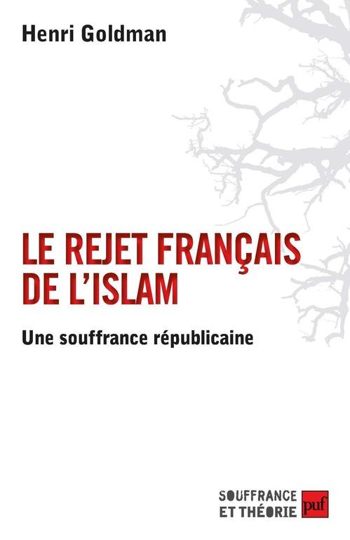 Le rejet français de l'islam ; une souffrance républicaine