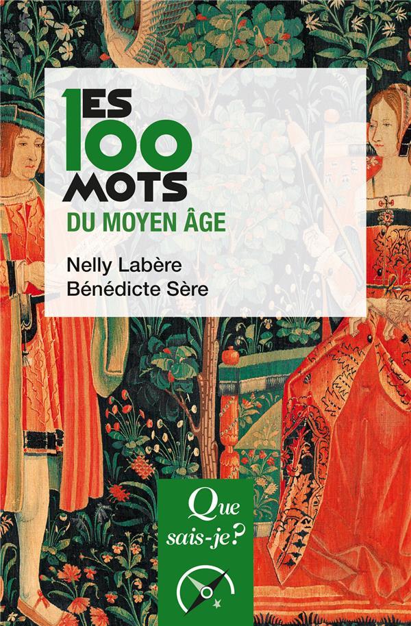 LES 100 MOTS DU MOYEN AGE (2E EDITION)