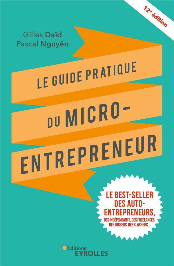Le guide pratique du micro-entrepreneur (12e édition)
