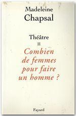 Théâtre t.2 ; combien de femmes pour faire un homme ?