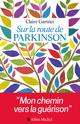 Sur la route de Parkinson  - Claire Garnier