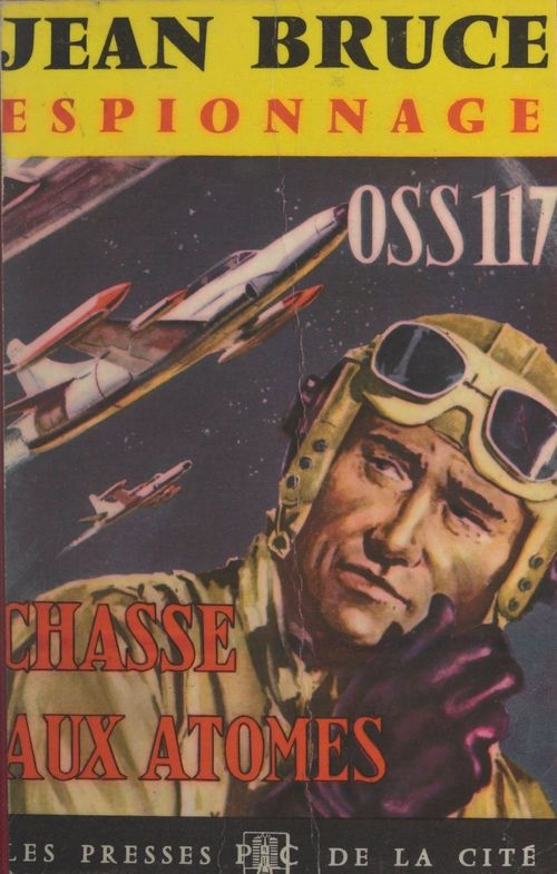 OSS 117 : Chasse aux atomes  - Jean Bruce