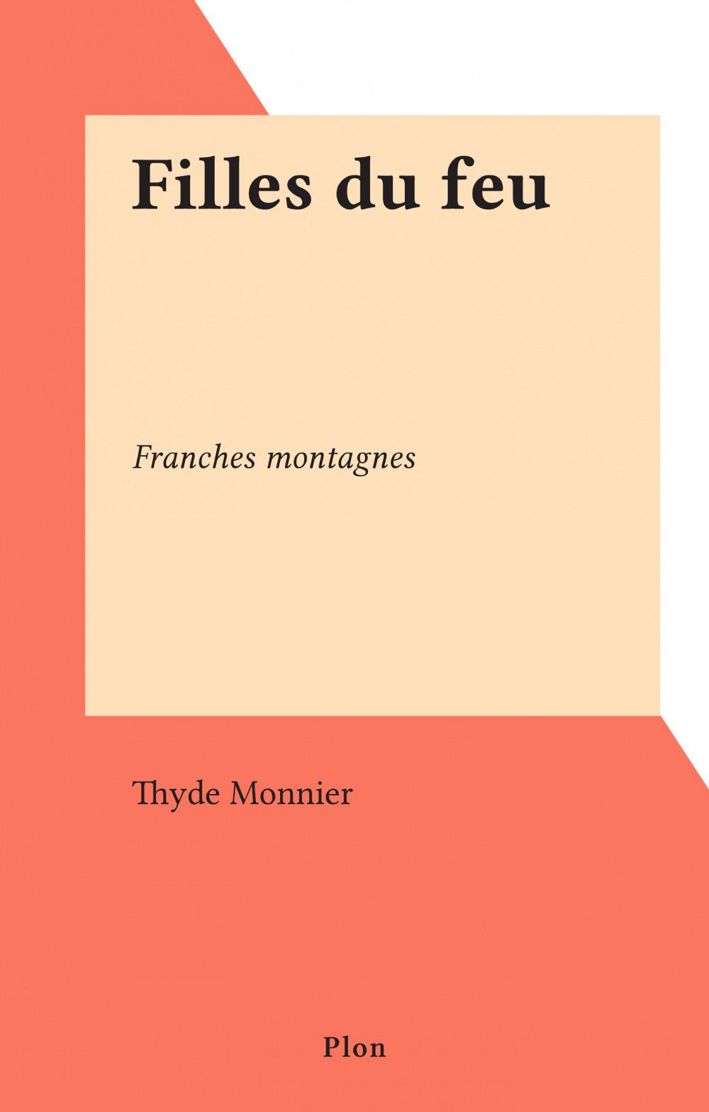 Filles du feu  - Thyde Monnier
