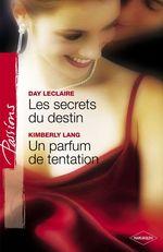Vente EBooks : Les secrets du destin - Un parfum de tentation (Harlequin Passions)  - Day Leclaire - Kimberly Lang