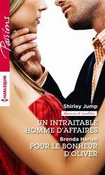 Vente EBooks : Un intraitable homme d'affaires - Pour le bonheur d'Oliver  - Shirley Jump - Brenda Harlen