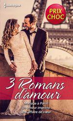 Mariage à Paris - Un amour imprévu - Une affaire de coeur  - Nikki Logan - Cindi Myers - Emily McKay