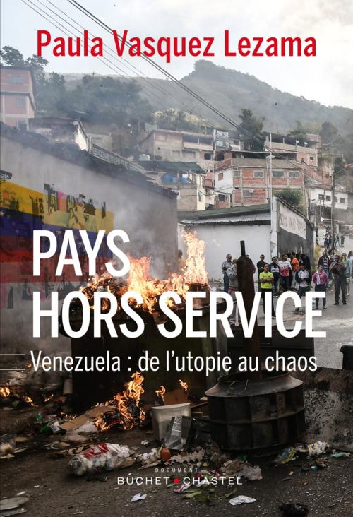 pays hors-service ; Venezuela : de l'utopie au chaos
