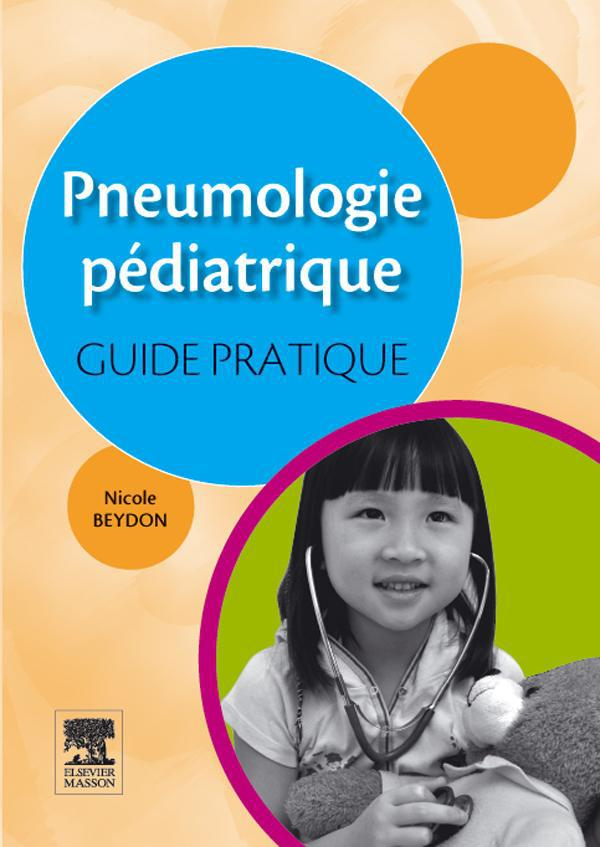 Pneumologie Pediatrique ; Guide Pratique