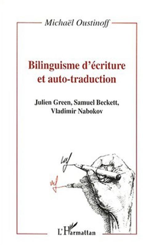 Bilinguisme d'ecriture et auto-traduction - julien green, samuel beckett, vladimir nabokov - ouvrage