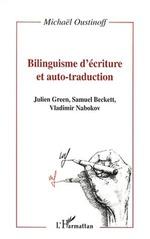 Vente EBooks : BILINGUISME D'ÉCRITURE ET AUTO-TRADUCTION  - Vladimir Nabokov - Samuel BECKETT - Julien Green