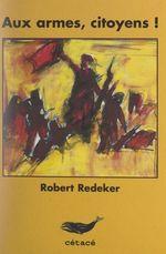 Aux armes, citoyens !  - Robert Redeker