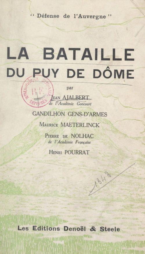 La bataille du Puy de Dôme  - Henri Pourrat  - Camille Gandilhon Gens-d'Armes  - Jean Ajalbert