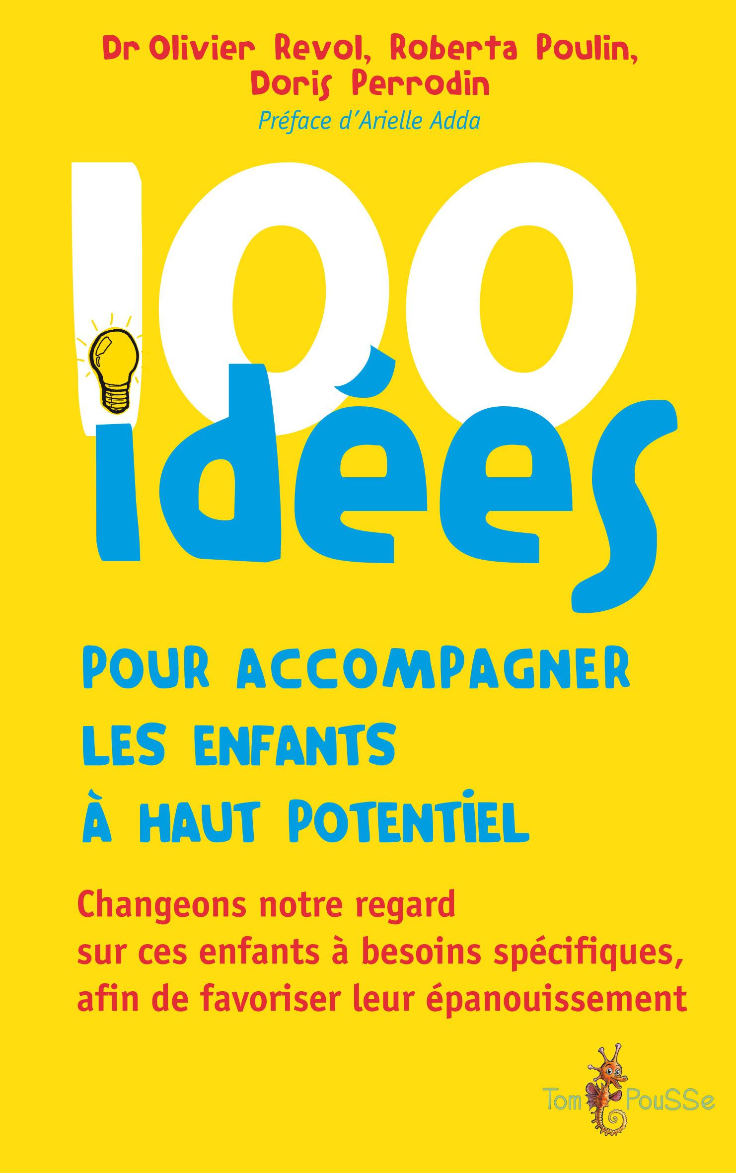 100 idées ; pour accompagner les enfants à haut potentiel