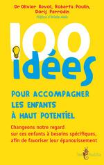 Vente Livre Numérique : 100 idées pour accompagner les enfants à haut potentiel  - Olivier Revol - Roberta Poulin - Doris Perrodin-Carlen
