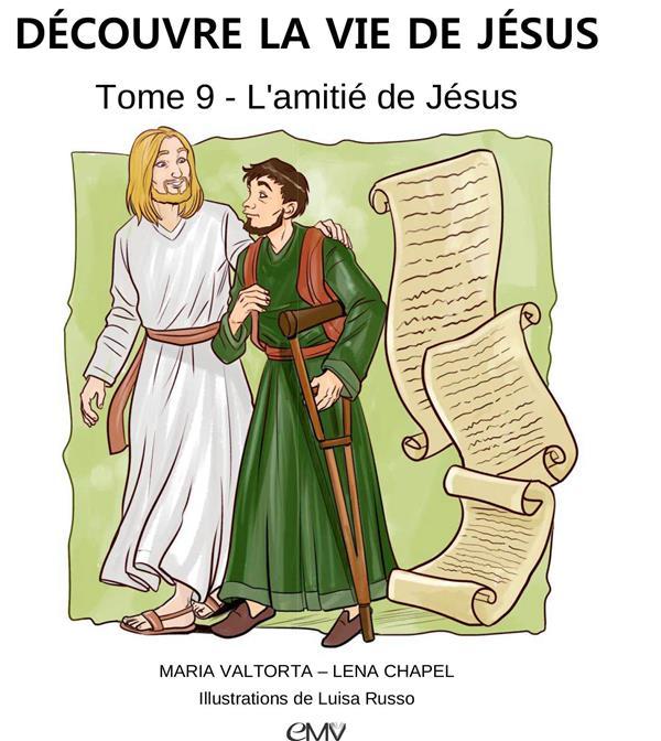 Découvre la vie de Jésus T.9 ; l'amitié de Jésus