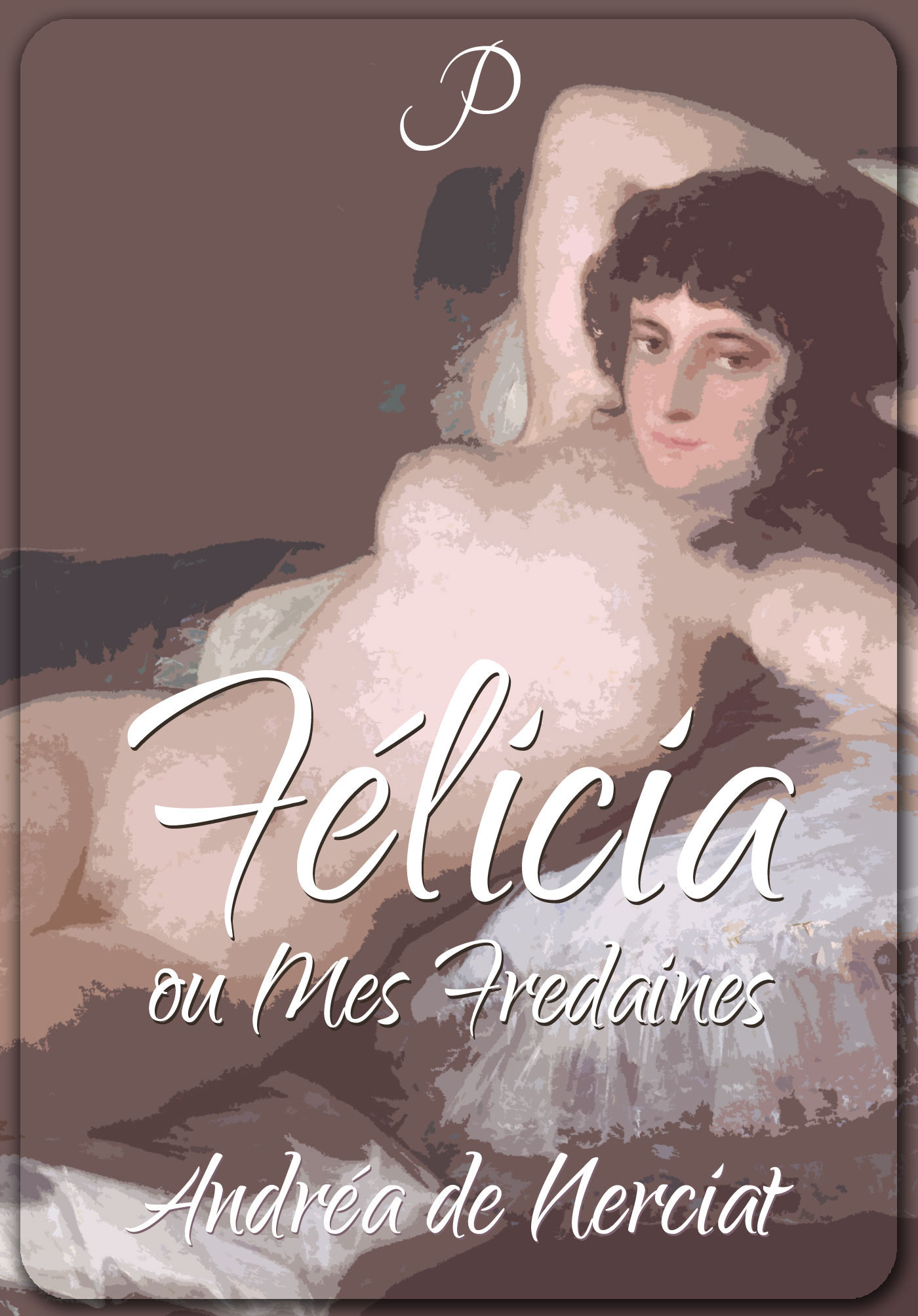 Félicia ou Mes Fredaines