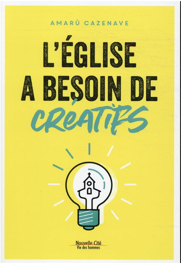 L'EGLISE A BESOIN DE CREATIFS
