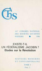Actes du 111e Congrès national des sociétés savantes, Poitiers 1986, Section d'histoire moderne et contemporaine (1.2) : Existe-  - Congrès national des sociétés savantes