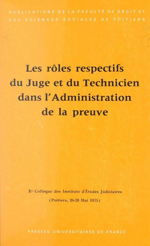 Les rôles respectifs du juge et du technicien dans l'administration de la preuve (6)
