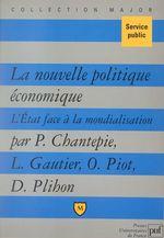 Vente EBooks : La nouvelle politique économique  - Olivier Piot - Louis Gautier - Dominique Plihon - Philippe Chantepie
