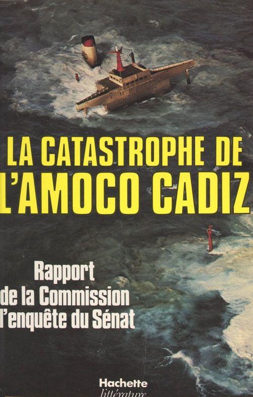 La catastrophe de l'Amoco Cadiz  - Jean-Marie Girault  - André Colin