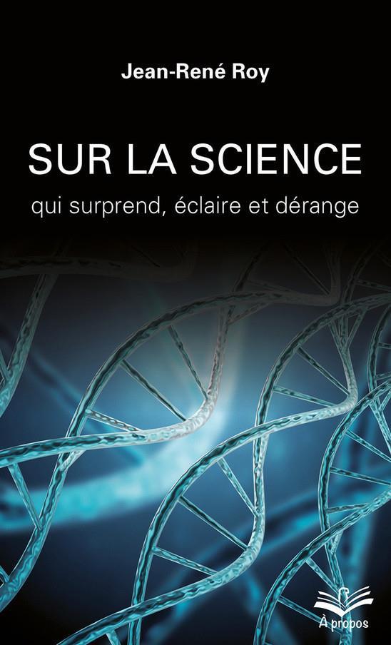 sur la science ; qui surprend, éclaire et dérange
