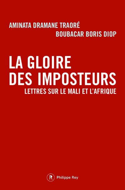 La gloire des imposteurs ; lettres sur le Mali et l'Afrique