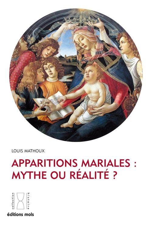 Apparitions mariales  : mythes ou réalité ?