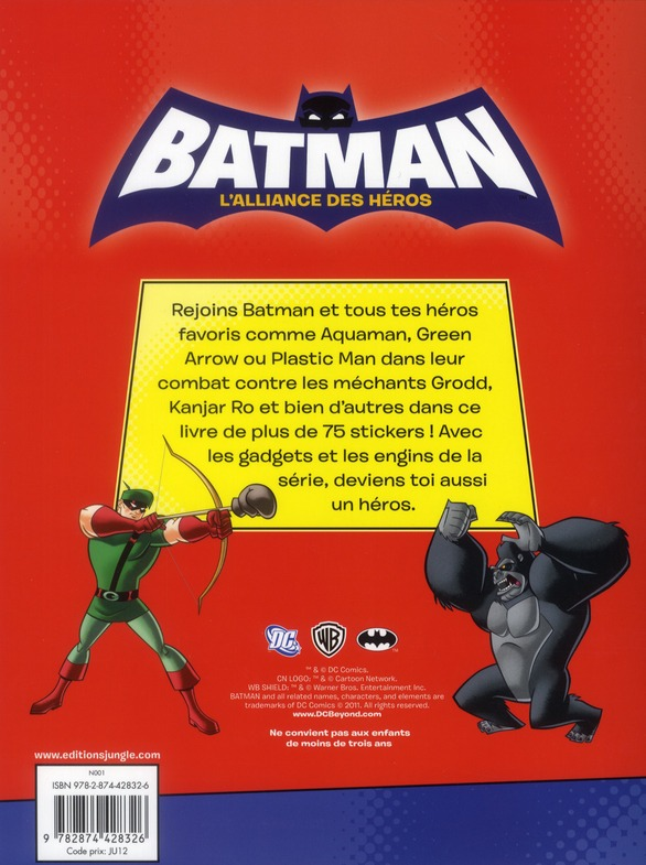 Batman - l'alliance des héros ; tous unis contre les ennuis !