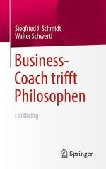 Business-Coach trifft Philosophen  - Walter Schwertl - Siegfried J. Schmidt