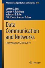 Data Communication and Networks  - Lakhmi C. Jain - Valentina E. Balas - George A. Tsihrintzis - Dilip Kumar Sharma