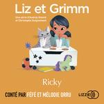 Vente AudioBook : Liz et Grimm - Ricky  - Christophe GUIGNEMENT - Audrey SIOURD