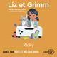 Liz et Grimm - Ricky