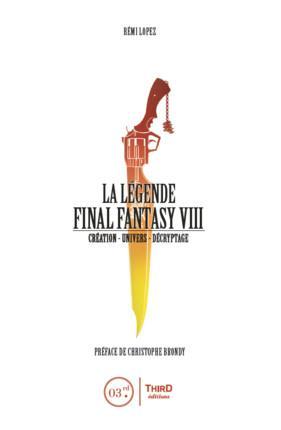 la légende Final Fantasy VIII ; création, univers, décryptage