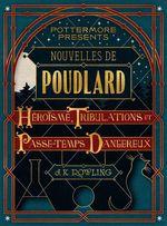 Nouvelles de Poudlard : H�ro�sme, Tribulations et Passe-temps Dangereux