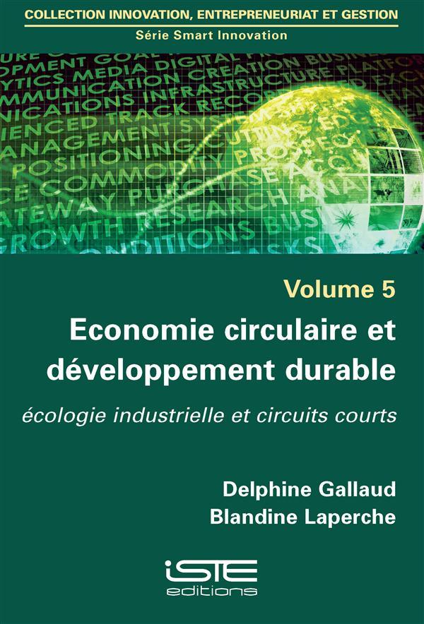 économie circulaire et développement durable ; écologie industrielle et circuits courts