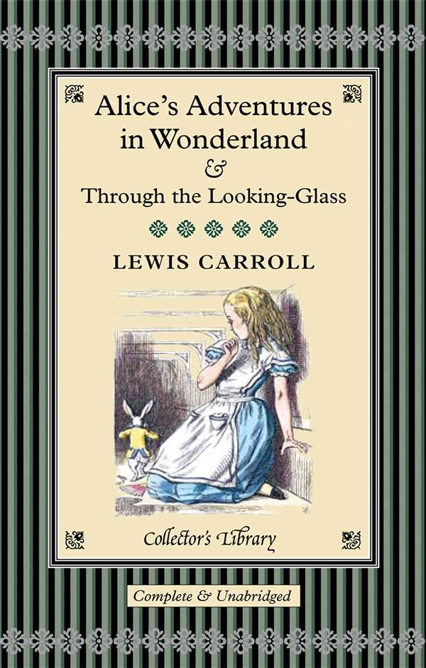Alice's adventures in Wonderland ; through the looking-glass