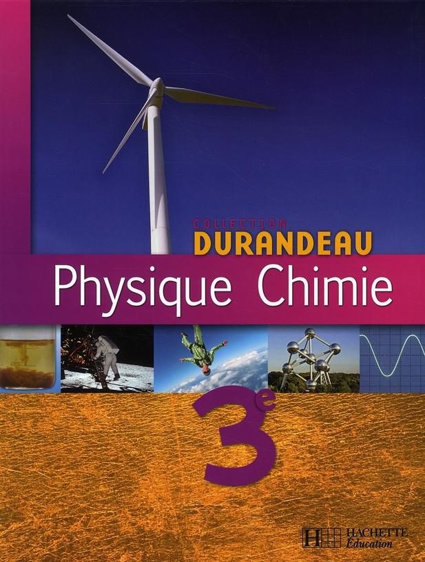 Physique Chimie 3e - Livre Eleve - Edition 2008
