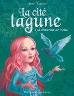 Vente EBooks : La cité lagune (Tome 2) - À la recherche de Nella  - Anne Kalicky