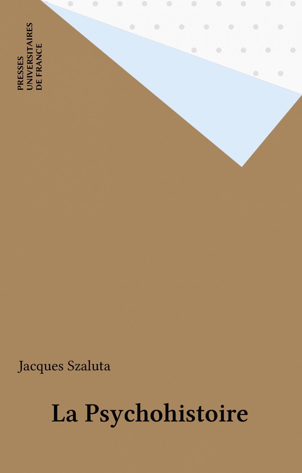 La Psychohistoire  - Jacques Szaluta