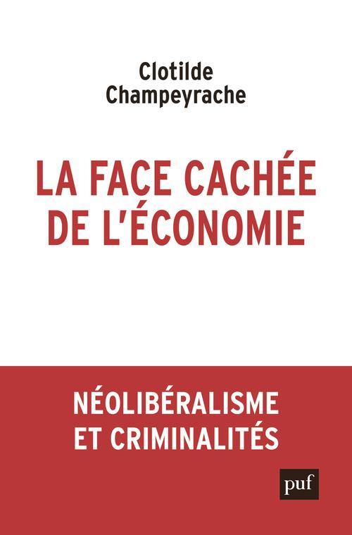 La face cachée de l'économie ; néolibéralisme et criminalités