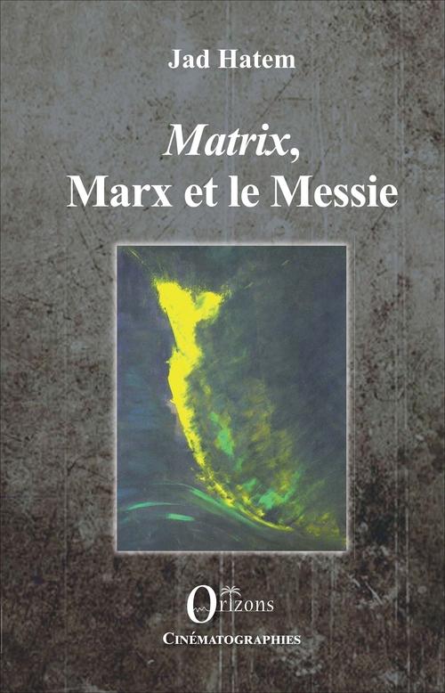 Matrix, Marx et le Messie