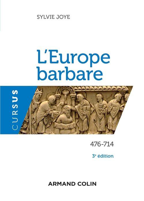 l'Europe barbare ; 476-714 (3e édition)