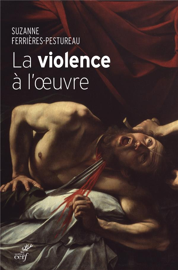 LA VIOLENCE A L'OEUVRE