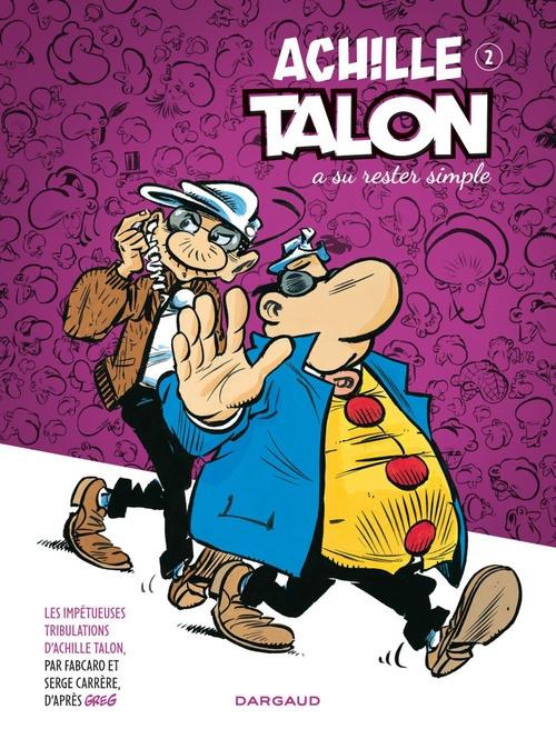Les impétueuses tribulations d'Achille Talon T.2 ; Achille Talon a su rester simple