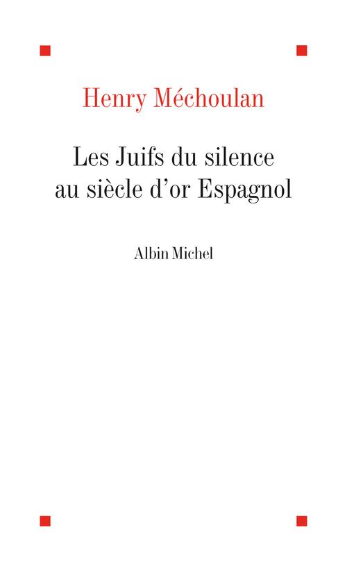 Les juifs du silence au siècle d'or espagnol