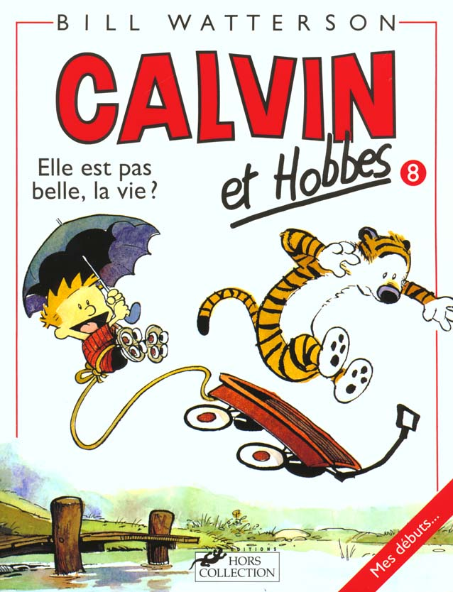 Calvin Et Hobbes T.8 ; Elle Est Pas Belle La Vie