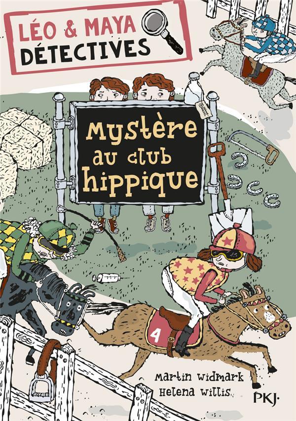 LEO & MAYA DETECTIVES - TOME 3 MYSTERE AU CLUB HIPPIQUE - VOL3 Widmark Martin