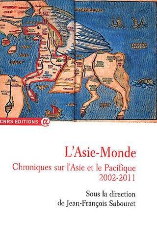 L'Asie-Monde ; chroniques sur l'Asie et le Pacifique, 2002-2011